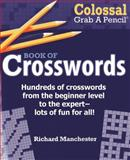 Colossal Grab a Pencil Book of Crosswords, Richard Manchester, 0884865517