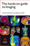 The Hands-On Guide to Imaging 9781405115513