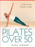 Pilates over 50, Lesley Ackland, 0007155514