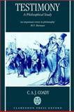 Testimony : A Philosophical Study, Coady, C. A. J., 0198235518