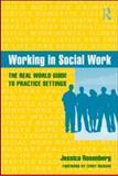 Working in Social Work, Jessica Rosenberg, 0415965519