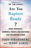 Are You Rapture Ready?, Todd Strandberg and James D. Terry, 0452285518