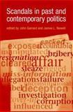 Scandals in Past and Contemporary Politics, Garrard, John, 0719065518