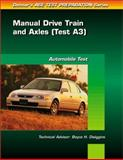 ASE Test Prep Series -- Automobile (A3) : Automotive Manual Drive Train and Axles, Delmar Publishers Staff, 0766805514