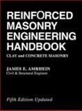 Reinforced Masonry Engineering Handbook : Clay and Concrete Masonry, Masonry Institute of America Staff and Amrhein, James E., 0849375517