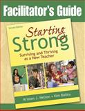 Facilitator's Guide to Starting Strong : Surviving and Thriving as a New Teacher, Nelson, Kristen J. and Bailey, Kimberly, 1412965519