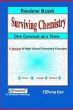 Surviving Chemistry One Concept at a Time: Review Book, Effiong Eyo, 1460935519