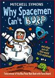Why Spacemen Can't Burp, Mitchell Symons, 184941551X