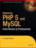 Beginning PHP 5 and MySQL, W. Jason Gilmore, 1893115518