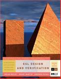 ESL Design and Verification : A Prescription for Electronic System Level Methodology, Martin, Grant and Bailey, Brian, 0123735513
