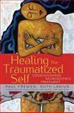Healing the Traumatized Self : Consciousness, Neuroscience, Treatment, Lanius, Ruth and Frewen, Paul, 039370551X