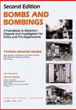 Bombs and Bombings : A Handbook to Detection, Disposal, and Investigation for Police and Fire Departments, Brodie, Thomas G., 0398065519