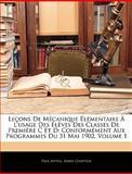 Leçons de Mécanique Élémentaire À L'Usage des Élèves des Classes de Première C et D, Paul Appell and James Chappuis, 1144285518