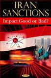 Iran Sanctions : Impact Good or Bad?, Government Accountability Office, 1604565519