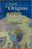 In Search of Origins : The Beginnings of Religion in Western Theory and Archaeological Practice, Trompf, Garry, 1932705511