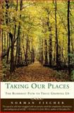 Taking Our Places, Norman Fischer, 0060505516