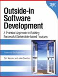 Outside-in Software Development : A Practical Approach to Building Successful Stakeholder-based Products, Kessler, Carl and Sweitzer, John, 0131575511
