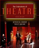 The Enjoyment of Theatre, Cameron, Kenneth M. and Gillespie, Patti P., 0205375510