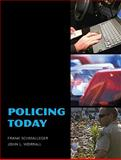 Policing Today, Schmalleger, Frank J. and Worrall, John L., 0205515517
