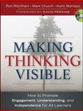 Making Thinking Visible : How to Promote Engagement, Understanding, and Independence for All Learners, Ritchhart, Ron and Church, Mark, 047091551X