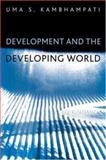 Development and the Developing World : An Introduction, Kambhampati, Uma S., 0745615511