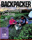 Backcountry Cooking, Dorcas S. Miller and Backpacker Magazine Editors Staff, 0898865514