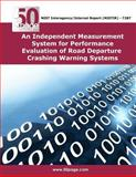 An Independent Measurement System for Performance Evaluation of Road Departure Crashing Warning Systems, nist, 149375551X