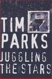 Juggling the Stars, Tim Parks, 1559705515