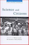Science and Citizens : Globalization and the Challenge of Engagement, , 1842775510