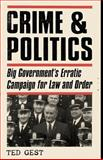 Crime and Politics, Ted Gest, 0195165519