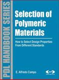 Selection of Polymeric Materials : How to Select Design Properties from Different Standards, Campo, E. Alfredo, 0815515510