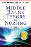Middle Range Theory for Nursing, Mary Jane Smith and Patricia R. Liehr, 0826195512