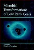 Microbial Transformation of Low Rank Coals, Don L. Crawford, 0849345510