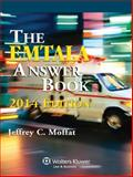 EMTALA Answer Book 2014e, Moffat, 1454825510
