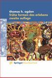 Frühe Formen des Erlebens, Ogden, Thomas H., 3211835512