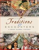 Traditions and Encounters : A Brief Global History, Bentley, Jerry and Ziegler, Herbert, 0073385514