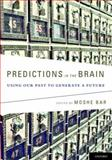Predictions in the Brain : Using Our Past to Generate a Future, , 0195395514