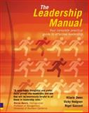 The Leadership Manual : Your Complete Practical Guide to Effective Leadership, Owen, Hilarie and Hodgson, Vicky, 0273675516