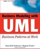 Business Modeling with UML : Business Patterns at Work, Eriksson, Hans-Erik and Penker, Magnus, 0471295515