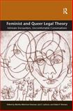 Feminist and Queer Legal Theory : Intimate Encounters Uncomfortable Conversations, Fineman, Martha Albertson and Romero, Adam P., 0754675513