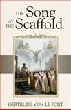 The Song at the Scaffold, Gertrud Von Le Fort, 0911845518