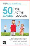 50 Games for Active Toddlers, Nicola Cooper-Abbs, 1492985511