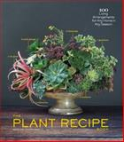 The Plant Recipe Book, Baylor Chapman, 1579655513