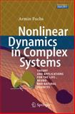 Nonlinear Dynamics in Complex Systems : Theory and Applications for the Life-, Neuro- and Natural Sciences, Fuchs, Armin, 3642335519