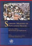 Summary Measures of Population Health : Concepts, Ethics, Measurement and Applications, A.D. Lopez, C.D. Mathers, C.J.L. Murray, J.A. Salomon, 9241545518