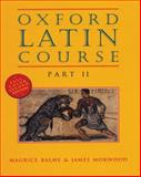 Oxford Latin Course, Balme, Maurice and Morwood, James, 0195215516