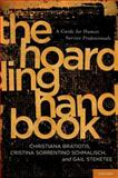 The Hoarding Handbook : A Guide for Human Service Professionals, Bratiotis, Christiana and Sorrentino Schmalisch, Cristina, 0195385519