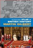 The Routledge Atlas of British History, Martin Gilbert, 0415395518