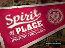 Spirit of Place : Recollections and Remembrances of NNC/NNU 1913-2013,, 0985715510