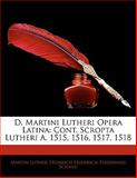 D Martini Lutheri Opera Latin, Martin Luther and Heinrich Friedrich Ferdinand Schmid, 1142405516